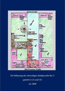 Die Bebauung der Hausgrundstücke 5 A und 5 B im Jahr 1890, also 40 Jahre nach ihrer Errichtung - nicht maßstabsgetreu